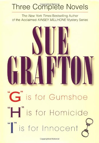 Three Complete Novels: G Is For Gumshoe, H Is For Homicide, And I Is For Innocent