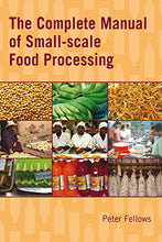 Load image into Gallery viewer, The Complete Manual Of Small-Scale Food Processing