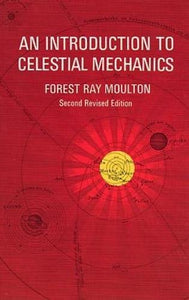 An Introduction To Celestial Mechanics (Dover Books On Astronomy)