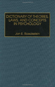 Dictionary Of Theories, Laws, And Concepts In Psychology