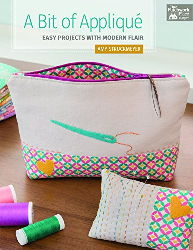 A Bit Of Applique: Easy Projects With Modern Flair