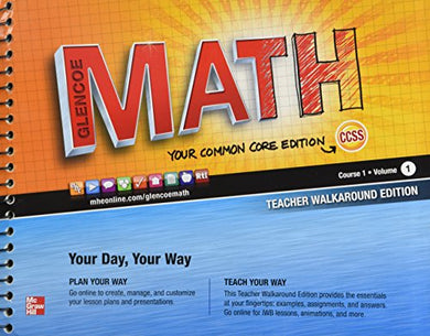 Glencoe Math Common Core, Course 1, Vol. 1, Teacher'S Walkaround Edition