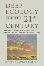 Load image into Gallery viewer, Deep Ecology For The Twenty-First Century: Readings On The Philosophy And Practice Of The New Environmentalism