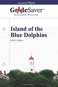 Gradesaver (Tm) Lesson Plans: Island Of The Blue Dolphins