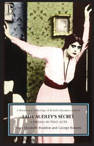 Lady Audley'S Secret - A Drama In Two Acts (Broadview Anthology Of British Literature)
