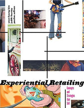 Load image into Gallery viewer, Experiential Retailing: Concepts And Strategies That Sell