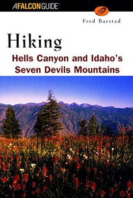 Hiking Hells Canyon & Idaho'S Seven Devils Mountains (Regional Hiking Series)