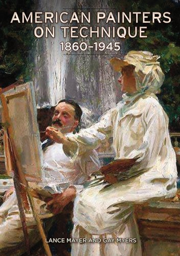 American Painters On Technique: 1860 - 1945