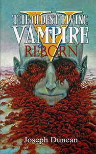 The Oldest Living Vampire Reborn (The Oldest Living Vampire Saga)