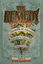 Load image into Gallery viewer, The Remedy: Queer And Trans Voices On Health And Health Care