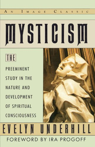 Mysticism: The Preeminent Study In The Nature And Development Of Spiritual Consciousness (Image Classic)