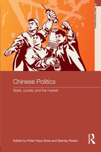 Chinese Politics: State, Society And The Market (Asia'S Transformations)