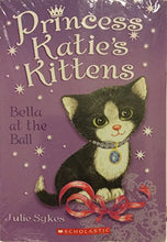 Load image into Gallery viewer, Princess Katie'S Kittens [2-Book Set] Pixie At The Palace [Jan 01, 2014]& Bella At The Ball [Mar 01, 2012] By Julia Sykes [Paperback]