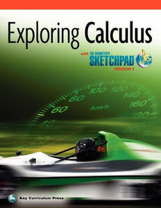 The Geometer'S Sketchpad, Exploring Calculus (Sketchpad Activity Modules)