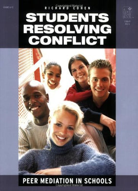 Students Resolving Conflict: Peer Mediation In Schools