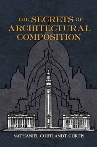 The Secrets Of Architectural Composition (Dover Architecture)