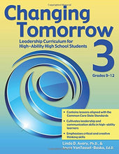 Load image into Gallery viewer, Changing Tomorrow Book 3: Leadership Curriculum For High-Ability High School Students