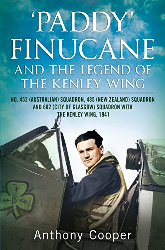 Paddy Finucane And The Legend Of The Kenley Wing: No.452 (Australian), 485 (New Zealand) And 602 (City Of Glasgow) Squadrons, 1941