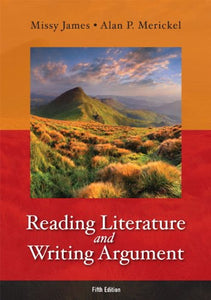 Reading Literature And Writing Argument (5Th Edition)