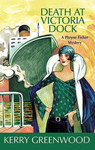 Load image into Gallery viewer, Death At Victoria Dock (Phryne Fisher Mysteries)