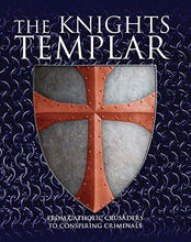 Load image into Gallery viewer, The Knights Templar: From Catholic Crusaders To Conspiring Criminals