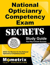 Load image into Gallery viewer, National Opticianry Competency Exam Secrets Study Guide: Noce Test Review For The National Opticianry Competency Exam