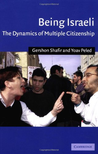 Being Israeli: The Dynamics Of Multiple Citizenship (Cambridge Middle East Studies)
