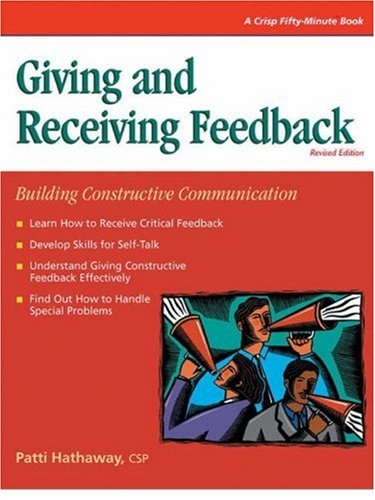 Giving And Receiving Feedback (Crisp Fifty-Minute Books)