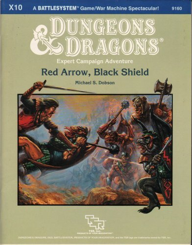 Red Arrow, Black Shield (Dungeon & Dragons Expert Campaign Adventure X10)