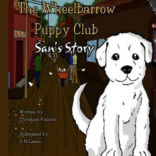 Load image into Gallery viewer, The Wheelbarrow Puppy Club: San'S Story (Volume 2)
