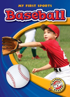 Baseball (Blastoff! Readers: My First Sports) (Blastoff! Readers: My First Sports: Level 4) (Blastoff Readers. Level 4)