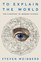 Load image into Gallery viewer, To Explain The World: The Discovery Of Modern Science