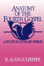Load image into Gallery viewer, Anatomy Of The Fourth Gospel
