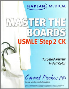 Kaplan Medical Usmle Master The Boards Step 2 Ck (Kaplan Medical Master The Boards)