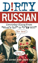 Load image into Gallery viewer, Dirty Russian: Everyday Slang From (Dirty Everyday Slang)