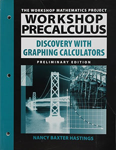 Workshop Precalculus: Discovery With Graphing Calculators