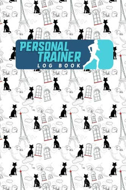 Personal Trainer Log Book: Personal Trainer Notebook, Personal Training Journal, Personal Training Workbook, Daily Training, Fitness & Workout Journal Diary, Cute Paris & Music Cover (Volume 54)