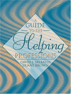 A Guide To The Helping Professions