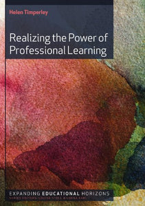 The Power Of Professional Learning (Expanding Educational Horizons (Quality))
