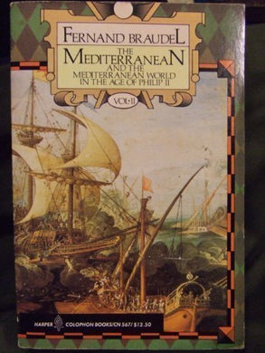 The Mediterranean And The Mediterranean World In The Age Of Philip Ii, Vol. 2