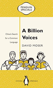 A Billion Voices: China'S Search For A Common Language (Penguin Specials)