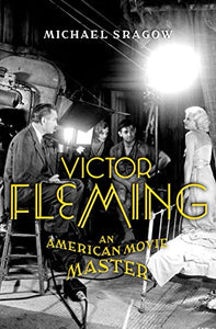 Victor Fleming: An American Movie Master