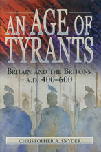 Load image into Gallery viewer, An Age Of Tyrants: Britain And The Britons, A.D. 400600 (Humanities; 1004)