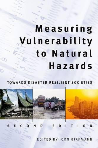 Measuring Vulnerability To Natural Hazards: Towards Disaster Resilient Societies