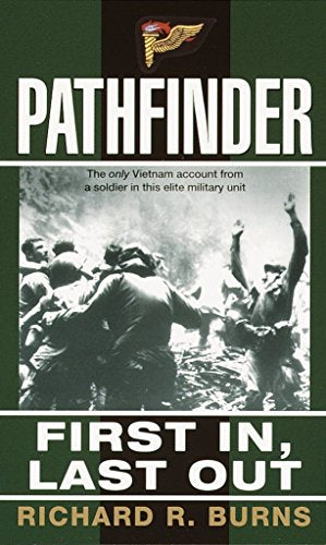 Pathfinder: First In, Last Out: A Memoir Of Vietnam