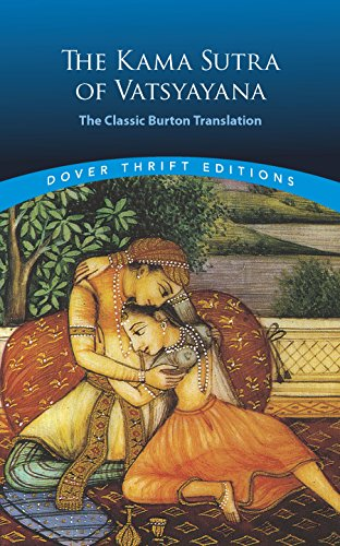 The Kama Sutra Of Vatsyayana: The Classic Burton Translation (Dover Thrift Editions)