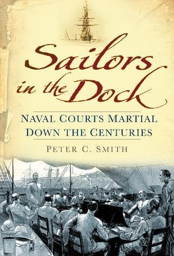 Sailors In The Dock: Naval Courts Martial Down The Centuries