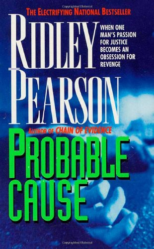 Probable Cause: When One Man'S Passion For Justice Becomes An Obsession For Revenge