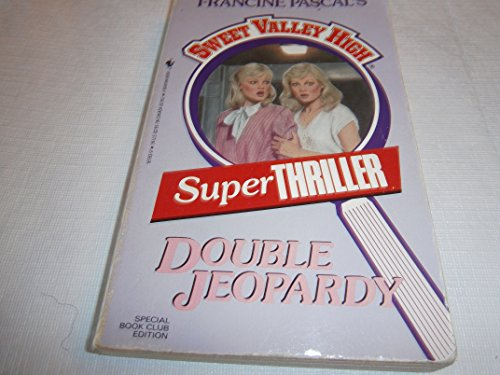 Double Jeopardy (Sweet Valley High Super Thriller)