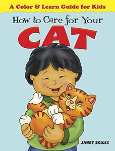 How To Care For Your Cat: A Color & Learn Guide For Kids (Dover Children'S Activity Books)